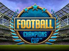 Футбол: Кубок Чемпионов — онлайн-игра в Вулкан Удачи